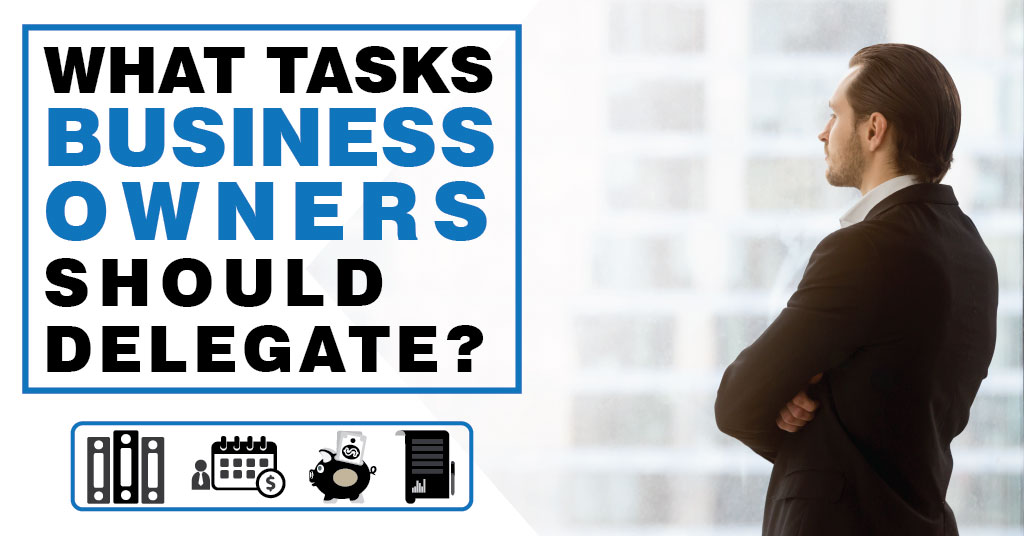 What Tasks Business Owners Should Delegate
