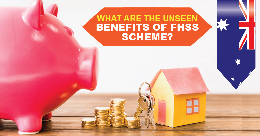 BEnefits of Using First Home Super Saver Scheme (FHSS)