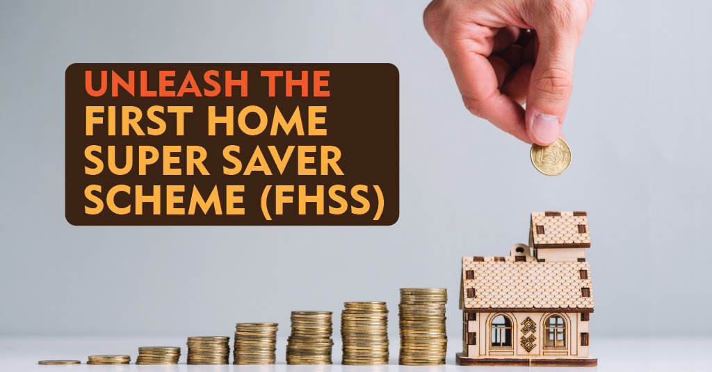 First Home Si[er Saver Scheme (FHSS)